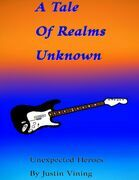 A Tale of Realms Unknown - Unexpected Heroes