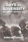 Days of Adversity: The Warsaw Uprising 1944