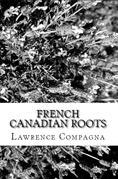 French-Canadian Roots: Researching Your French Canadian Family Tree and Genealogy