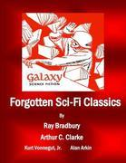 Forgotten Sci-Fi Classics: A Compilation from Galaxy Science Fiction Issues