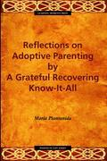 Reflections on Adoptive Parenting: by a Grateful Recovering Know-It-All