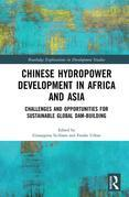 Chinese Hydropower Development in Africa and Asia: Challenges and Opportunities for Sustainable Global Dam-Building