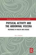 Physical Activity and the Abdominal Viscera: Responses in Health and Disease