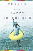 Cursed by a Happy Childhood: Tales of Growing Up, Then and Now