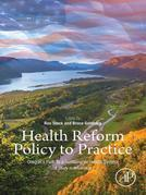 Health Reform Policy to Practice: Oregon's Path to a Sustainable Health System: A Study in Innovation