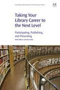 Taking Your Library Career to the Next Level: Participating, Publishing, and Presenting