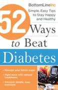 52 Ways to Beat Diabetes: Simple, Easy Tips to Stay Happy and Healthy