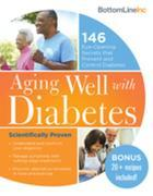 Aging Well with Diabetes: 146 Eye-Opening (and Scientifically Proven) Secrets That Prevent and Control Diabetes