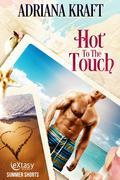 Hot to the Touch