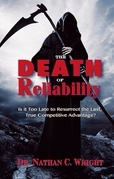 The Death of Reliability: Is it Too Late to Resurrect the Last, True Competitive Advantage?