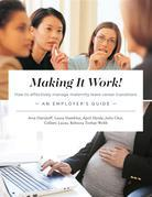 Making It Work! How to effectively manage maternity leave career transitions