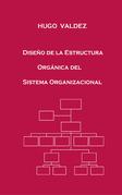Diseño de la Estructura Orgánica del Sistema Organizacional