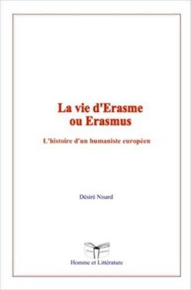 La vie d'Erasme ou Erasmus