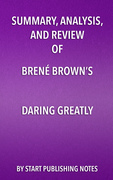 Summary, Analysis, and Review of Brené Brown's Daring Greatly