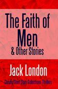 The Faith of Men & Other Stories