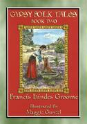 GYPSY FOLK TALES - BOOK TWO - 39 illustrated Gypsy tales