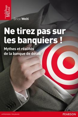 Ne tirez pas sur les banquiers !