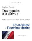 Des Mondes à la dérive : réflexions sur les liens entre l'ésotérisme et l'extrême droite