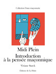 Midi Plein. Introduction à la pensée maçonnique