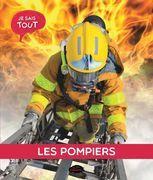Je sais tout: Les pompiers