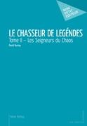 Le Chasseur de légendes - Tome II