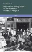 Histoire des immigrations en Ile-de-France de 1830 à nos jours
