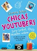 Chicas youtubers. Lucy Locket, desastre online