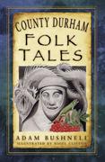 County Durham Folk Tales