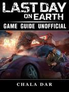 Last Day on Earth Survival Game Guide Unofficial
