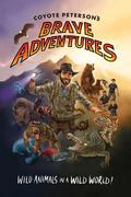Coyote Peterson's Brave Adventures