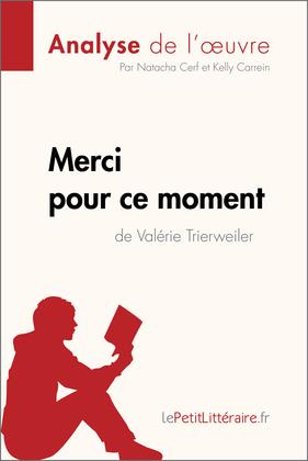 Merci pour ce moment de Valérie Trierweiler (Analyse de l'oeuvre)