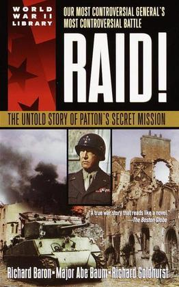 Raid!: The Untold Story of Patton's Secret Mission