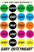 Super Sad True Love Story: A Novel