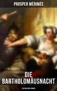 Die Bartholomäusnacht: Historischer Roman