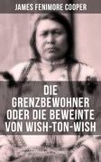 Die Grenzbewohner oder Die Beweinte von Wish-Ton-Wish