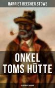 Onkel Toms Hütte (Illustrierte Ausgabe)