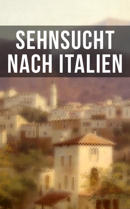 Sehnsucht nach Italien