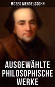 Ausgewählte philosophische Werke von Moses Mendelssohn