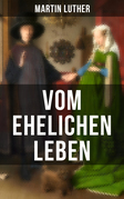 Vom ehelichen Leben