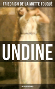 Undine (Mit Illustrationen)