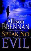 Allison Brennan - Speak No Evil