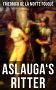 Aslauga's Ritter