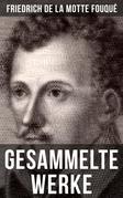 Gesammelte Werke von Friedrich de la Motte Fouqué