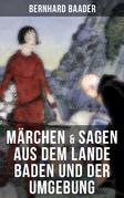 Märchen & Sagen aus dem Lande Baden und der Umgebung