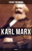Karl Marx (Komplette Biografie)