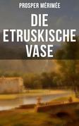 Die etruskische Vase