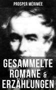 Gesammelte Romane & Erzählungen von Prosper Mérimée
