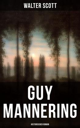 Guy Mannering: Historischer Roman