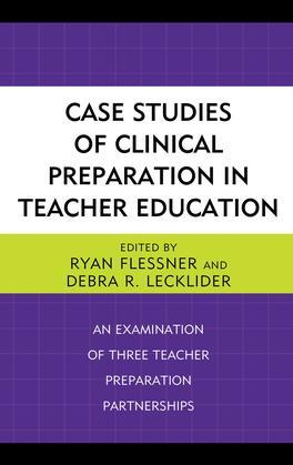 Case Studies of Clinical Preparation in Teacher Education