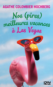 Nos (pires) meilleures vacances  Las Vegas 